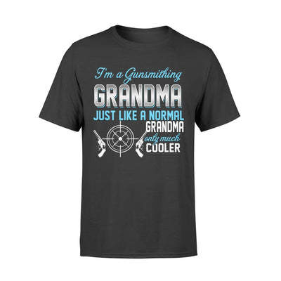 Gunsmithing Grandma Just Like A Normal Only Much Cooler Gift For Mother Mama - Standard T-shirt - S / Black