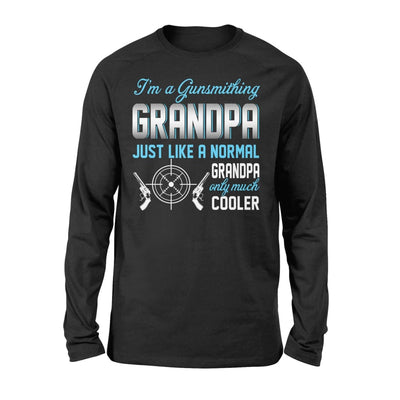 Gunsmithing Grandpa Just Like A Normal Only Much Cooler Gift For Father Papa - Standard Long Sleeve - S / Black