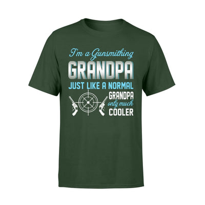 Gunsmithing Grandpa Just Like A Normal Only Much Cooler Gift For Father Papa - Standard T-shirt - S / Forest