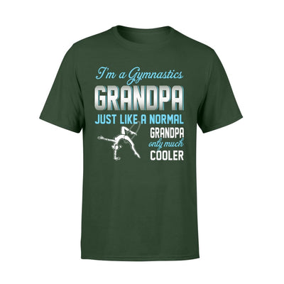 Gymnastics Grandpa Just Like A Normal Only Much Cooler Gift For Father Papa - Standard T-shirt - S / Forest
