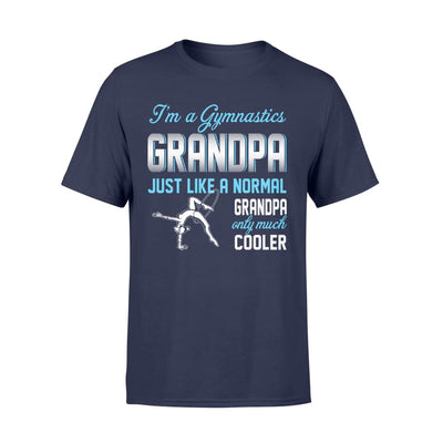 Gymnastics Grandpa Just Like A Normal Only Much Cooler Gift For Father Papa - Standard T-shirt - S / Navy