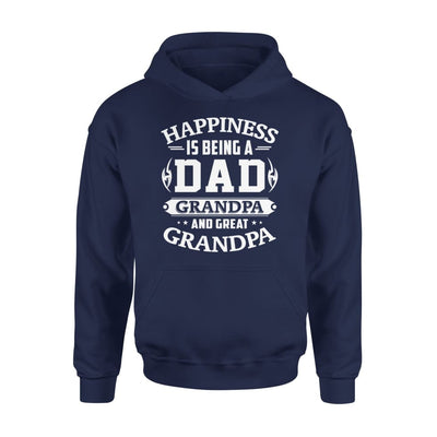 Happiness is being a DAD grandpa and great - Standard Hoodie - S / Navy