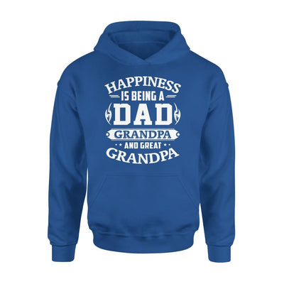 Happiness is being a DAD grandpa and great - Standard Hoodie - S / Royal