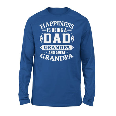 Happiness is being a DAD grandpa and great - Standard Long Sleeve - S / Royal