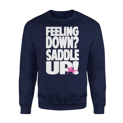 Horse Lover Gift Feeling Down Saddle Up - Standard Fleece Sweatshirt - S / Navy