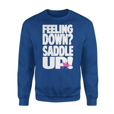 Horse Lover Gift Feeling Down Saddle Up - Standard Fleece Sweatshirt - S / Royal