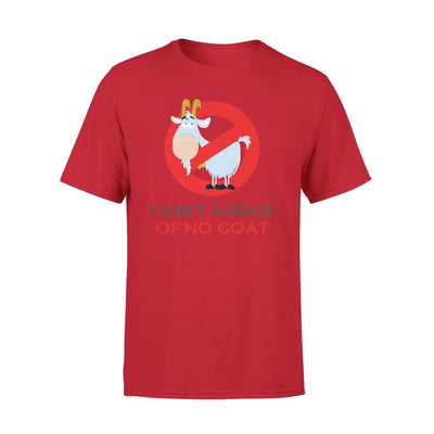 I Aint Afraid Of No Goat Funny Saying - Standard Tee - S / Red