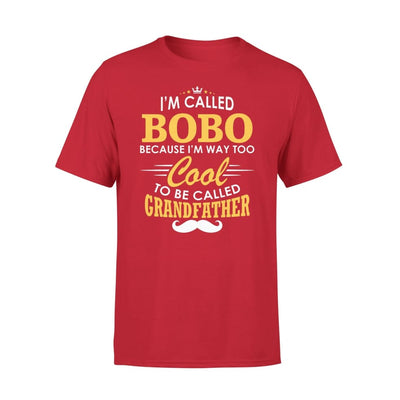 I am Called Bobo Because Way Too Cool To Be Grandfather - Premium Tee - XS / Red