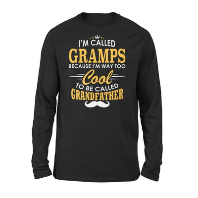 I am Called Gramps Because Way Too Cool To Be Grandfather - Standard Long Sleeve - S / Black