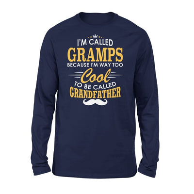 I am Called Gramps Because Way Too Cool To Be Grandfather - Standard Long Sleeve - S / Navy
