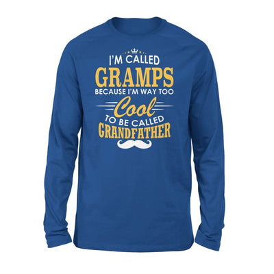 I am Called Gramps Because Way Too Cool To Be Grandfather - Standard Long Sleeve - S / Royal