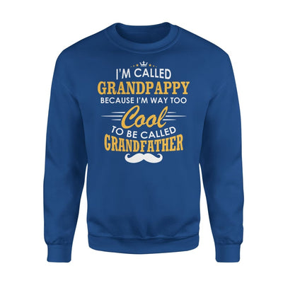 I am Called Grandpappy Because Way Too Cool To Be Grandfather - Standard Fleece Sweatshirt - S / Royal