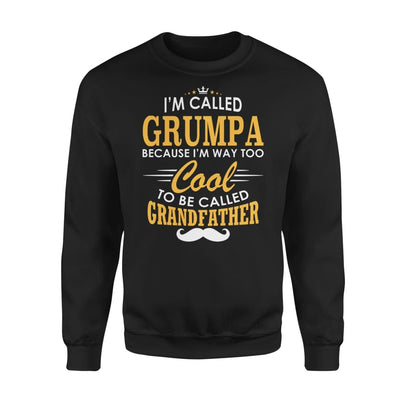 I am Called Grumpa Because Way Too Cool To Be Grandfather - Standard Fleece Sweatshirt - S / Black