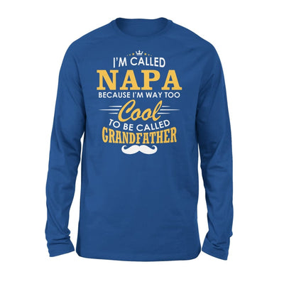 I am Called Napa Because Way Too Cool To Be Grandfather - Standard Long Sleeve - S / Royal