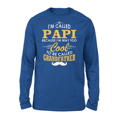 I am Called Papi Because Way Too Cool To Be Grandfather - Standard Long Sleeve - S / Royal