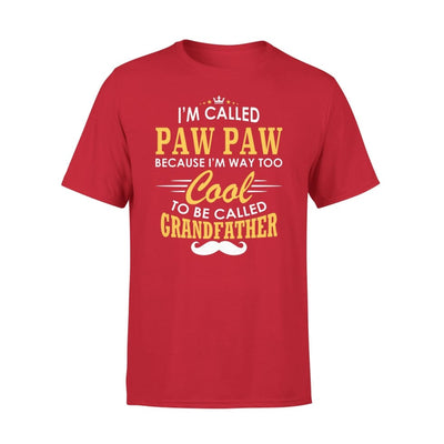 I am Called Paw Because Way Too Cool To Be Grandfather - Premium Tee - XS / Red