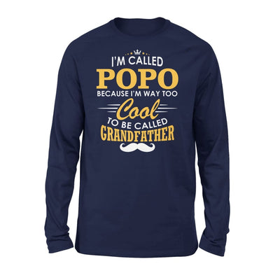 I am Called Popo Because Way Too Cool To Be Grandfather - Standard Long Sleeve - S / Navy