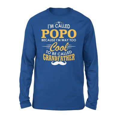 I am Called Popo Because Way Too Cool To Be Grandfather - Standard Long Sleeve - S / Royal