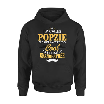 I am Called Popzie Because Way Too Cool To Be Grandfather - Standard Hoodie - S / Black