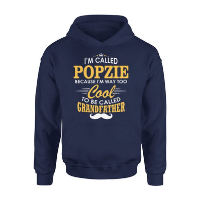 I am Called Popzie Because Way Too Cool To Be Grandfather - Standard Hoodie - S / Navy