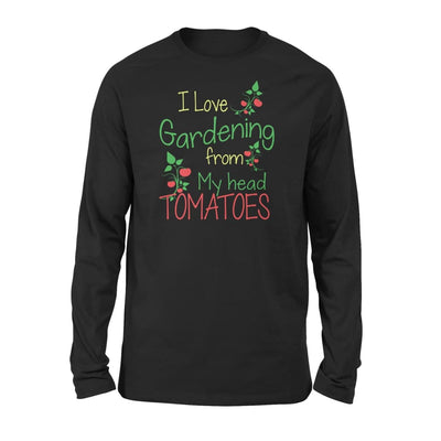 I Love Gardening From My Head Tomatoes - Standard Long Sleeve - S / Black