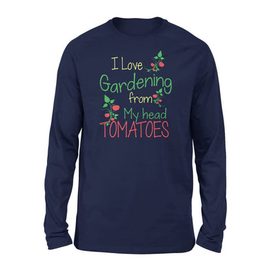 I Love Gardening From My Head Tomatoes - Standard Long Sleeve - S / Navy