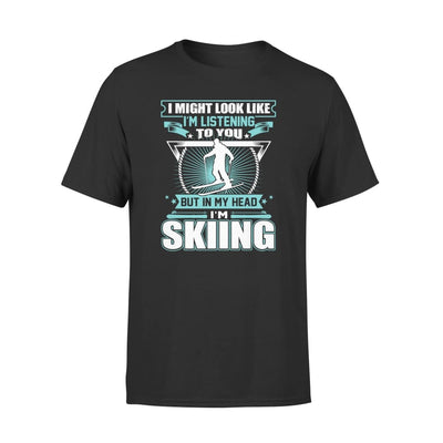 I Might Look Like Im Listening To You But In My Head Skiing - Standard Tee - S / Black
