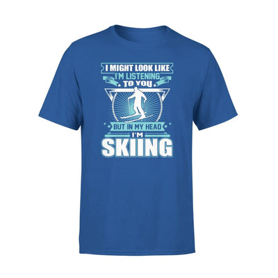 I Might Look Like Im Listening To You But In My Head Skiing - Standard Tee - S / Royal