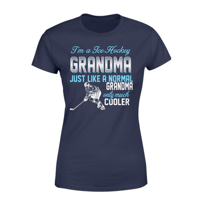Ice Hockey Grandma Just Like A Normal Only Much Cooler Gift For Mother Mama - Standard Womens T-shirt - XS / Navy