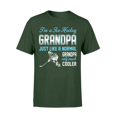 Ice Hockey Grandpa Just Like A Normal Only Much Cooler Gift For Father Papa - Standard T-shirt - S / Forest