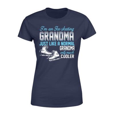 Ice Skating Grandma Just Like A Normal Only Much Cooler Gift For Mother Mama - Standard Womens T-shirt - XS / Navy