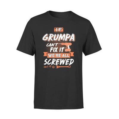 If Grumpa Cant Fix It Were All Screwed Men Gifts for Grandpa Fathers Day 2020 - Standard Tee - S / Black