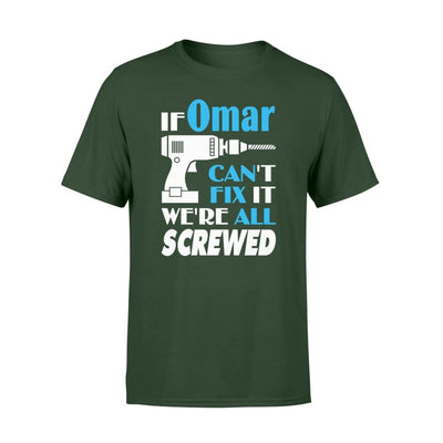 If Omar Cant Fix It We All Screwed Name Gift Ideas - Standard T-shirt - S / Forest