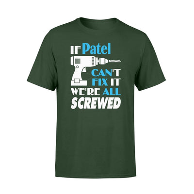 If Patel Cant Fix It We All Screwed Name Gift Ideas - Standard T-shirt - S / Forest