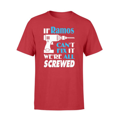 If Ramos Cant Fix It We All Screwed Name Gift Ideas - Standard T-shirt - S / Red