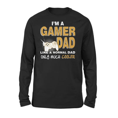 Im A Gamer Dad Just Like Normal Only Much Cooler - Standard Long Sleeve - S / Black