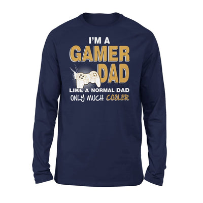 Im A Gamer Dad Just Like Normal Only Much Cooler - Standard Long Sleeve - S / Navy
