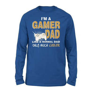 Im A Gamer Dad Just Like Normal Only Much Cooler - Standard Long Sleeve - S / Royal