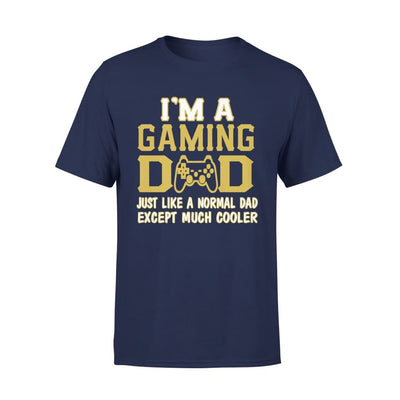 Im A Gaming Dad Just Like Normal Except Much Cooler - Premium Tee - XS / Navy