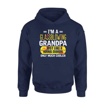 Im Glassblowing Grandpa Just Like Normal Only Much Cooler - Standard Hoodie - S / Navy