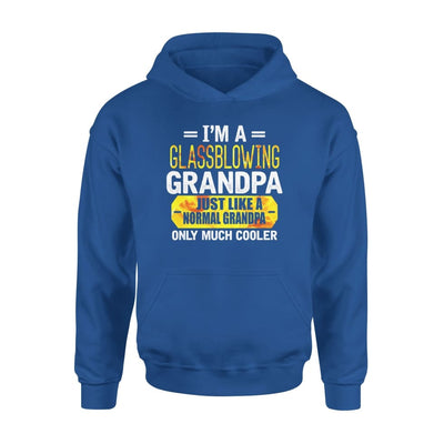 Im Glassblowing Grandpa Just Like Normal Only Much Cooler - Standard Hoodie - S / Royal
