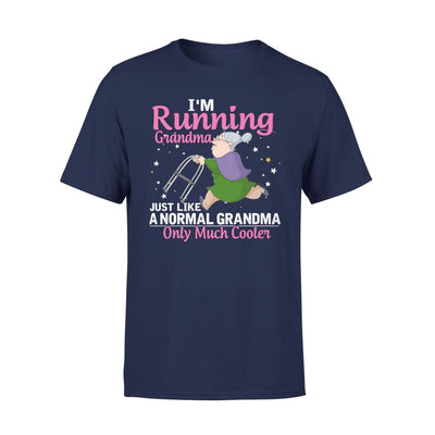 Im Running Grandma Just Like Normal Only Much Cooler - Standard Tee - S / Navy