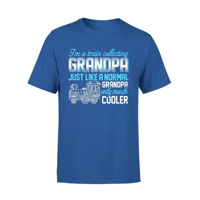 Im Train Collecting Grandpa Just Like Normal Only Much Cooler - Fathers Day Gift - Premium Tee - XS / Royal