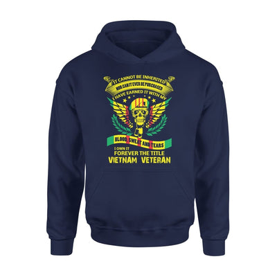 It can not be inherirted I own it forever the job title vietnam veteran - gift for father grandpa - Standard Hoodie - S / Navy