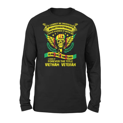 It can not be inherirted I own it forever the job title vietnam veteran - gift for father grandpa - Standard Long Sleeve - S / Black