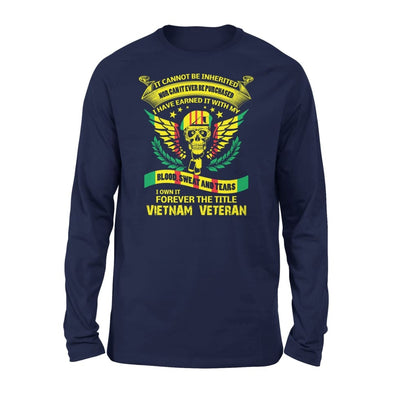 It can not be inherirted I own it forever the job title vietnam veteran - gift for father grandpa - Standard Long Sleeve - S / Navy