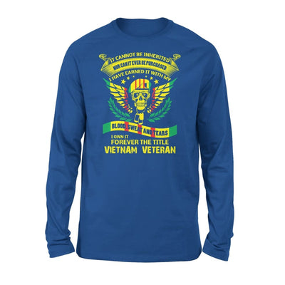 It can not be inherirted I own it forever the job title vietnam veteran - gift for father grandpa - Standard Long Sleeve - S / Royal
