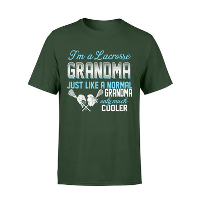 Lacrosse Grandma Just Like A Normal Only Much Cooler Gift For Mother Mama - Standard T-shirt - S / Forest
