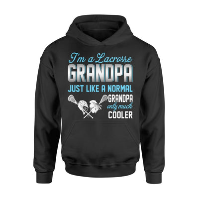 Lacrosse Grandpa Just Like A Normal Only Much Cooler Gift For Father Papa - Standard Hoodie - M / Black