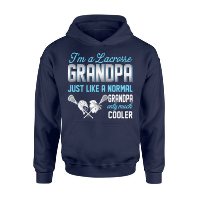 Lacrosse Grandpa Just Like A Normal Only Much Cooler Gift For Father Papa - Standard Hoodie - M / Navy
